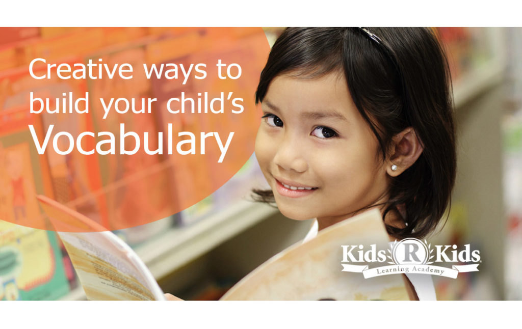 Creative Ways to Build Your Child's Vocabulary at Kids 'R' Kids West Cary, preschool, daycare, learning academy